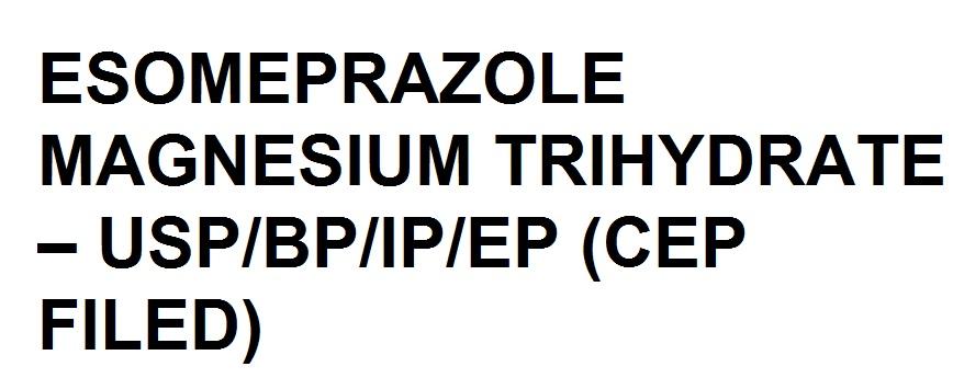 Buy ESOMEPRAZOLE MAGNESIUM TRIHYDRATE – USP/BP/IP/EP (CEP FILED)