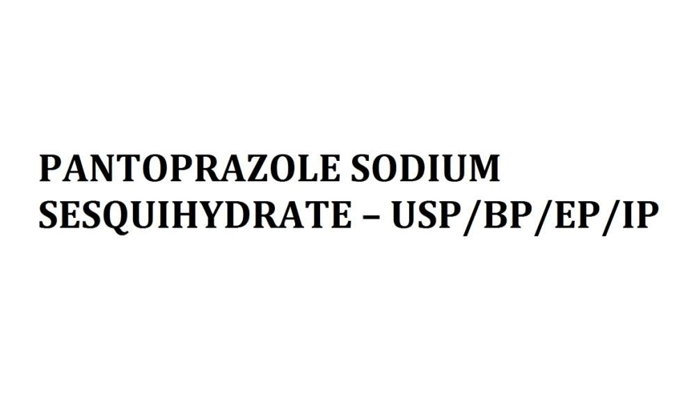 Buy PANTOPRAZOLE SODIUM SESQUIHYDRATE – USP/BP/EP/IP