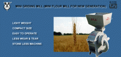 MINI GRIDING MILL (MINI FLOUR MILL FOR NEW GENERATION)