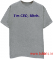 I M THE CEO BITCH T-SHIRTS
